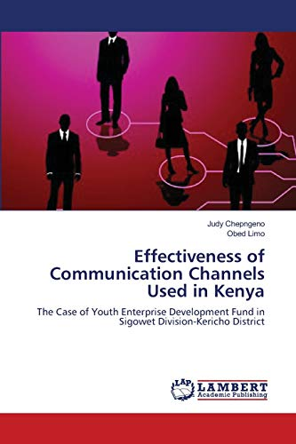 Effectiveness of Communication Channels Used in Kenya: The Case of Youth Enterprise Development ...