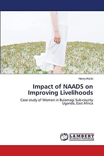 Impact of Naads on Improving Livelihoods: Henry Kizito