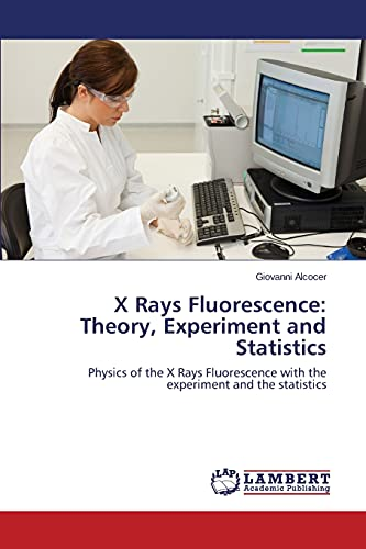 9783659113543: X Rays Fluorescence: Theory, Experiment and Statistics