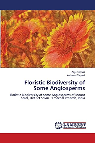 Floristic Biodiversity of Some Angiosperms: Anju Tapwal