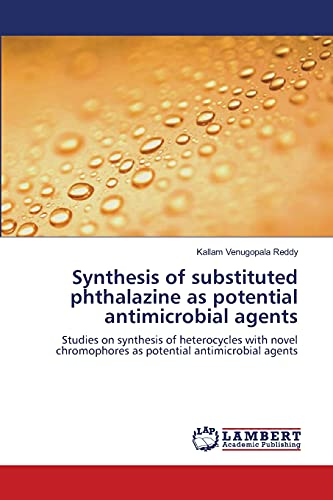 9783659114700: Synthesis of substituted phthalazine as potential antimicrobial agents: Studies on synthesis of heterocycles with novel chromophores as potential antimicrobial agents