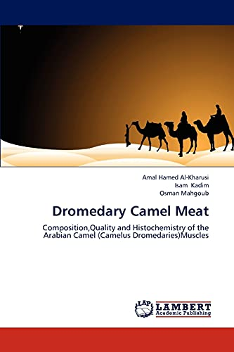 9783659115073: Dromedary Camel Meat: Composition,Quality and Histochemistry of the Arabian Camel (Camelus Dromedaries)Muscles