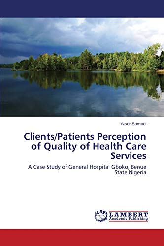 Clients/Patients Perception of Quality of Health Care: Samuel, Atser