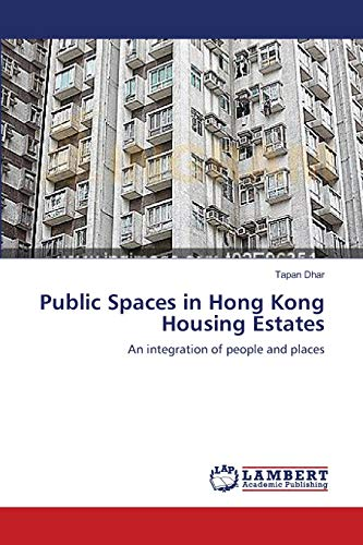 9783659115417: Public Spaces in Hong Kong Housing Estates: An integration of people and places