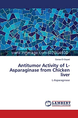 Antitumor Activity of L-Asparaginase from Chicken Liver: Sanaa El-Sayed