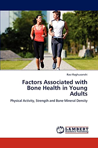 Factors Associated with Bone Health in Young Adults: Physical Activity, Strength and Bone Mineral ...
