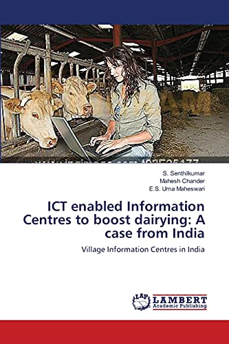 ICT enabled Information Centres to boost dairying: Senthilkumar, S. /
