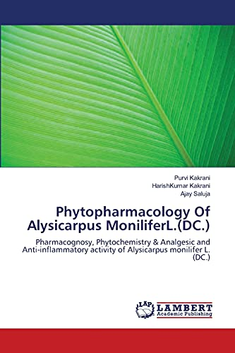 9783659117039: Phytopharmacology Of Alysicarpus MoniliferL.(DC.): Pharmacognosy, Phytochemistry & Analgesic and Anti-inflammatory activity of Alysicarpus monilifer L. (DC.)
