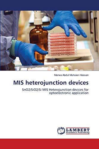 MIS heterojunction devices: Marwa Abdul Muhsien Hassan