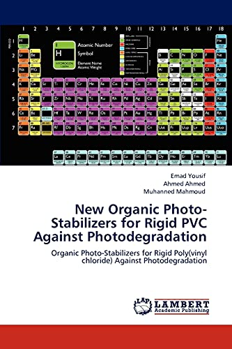 9783659118500: New Organic Photo-Stabilizers for Rigid PVC Against Photodegradation: Organic Photo-Stabilizers for Rigid Poly(vinyl chloride) Against Photodegradation