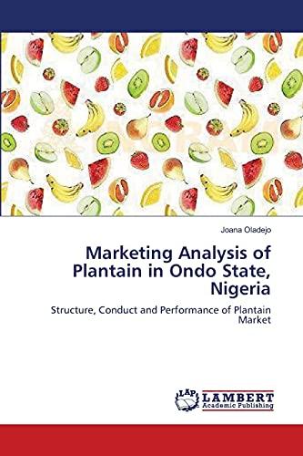 Marketing Analysis of Plantain in Ondo State, Nigeria: Joana Oladejo