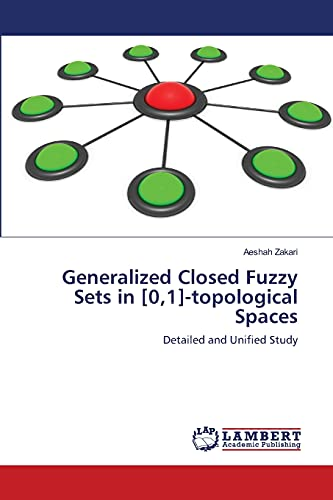 Generalized Closed Fuzzy Sets in [0,1]-topological Spaces: Aeshah Zakari
