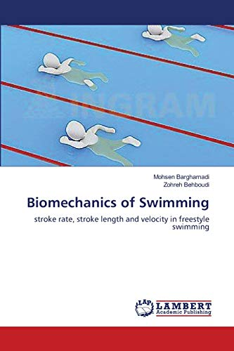 9783659119903: Biomechanics of Swimming: stroke rate, stroke length and velocity in freestyle swimming