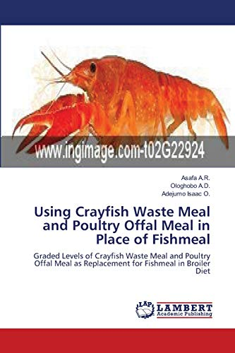 Using Crayfish Waste Meal and Poultry Offal Meal in Place of Fishmeal: Adejumo Isaac O.