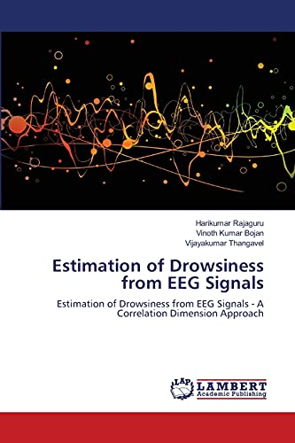 Estimation of Drowsiness from Eeg Signals: Harikumar Rajaguru