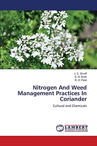 Nitrogen and Weed Management Practices in Coriander: S. N. Shah