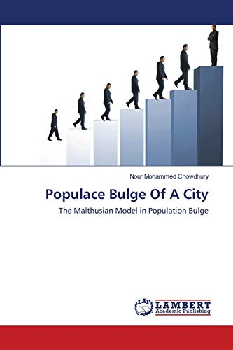 Populace Bulge Of A City: Chowdhury, Nour Mohammed