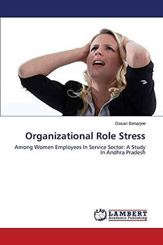 9783659120503: Organizational Role Stress: Among Women Employees In Service Sector: A Study In Andhra Pradesh
