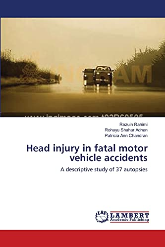 Head Injury in Fatal Motor Vehicle Accidents: Razuin Rahimi