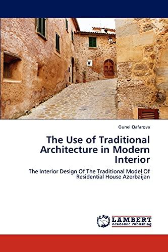 The Use of Traditional Architecture in Modern: Qafarova, Gunel