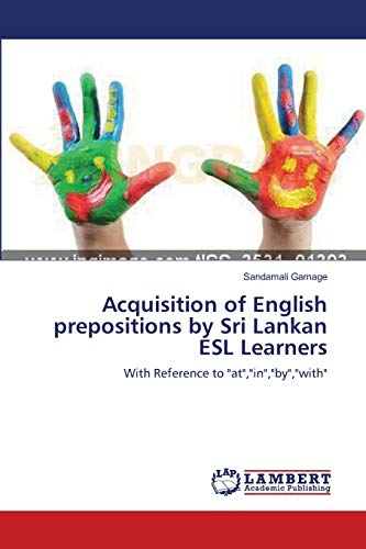 "Acquisition of English prepositions by Sri Lankan ESL Learners: With Reference to ""at"",""..."