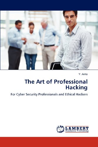 9783659122613: The Art of Professional Hacking: For Cyber Security Professionals and Ethical Hackers