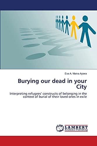 Burying Our Dead in Your City: Eva A. Maina Ayiera