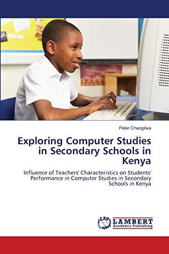 9783659124198: Exploring Computer Studies in Secondary Schools in Kenya: Influence of Teachers' Characteristics on Students' Performance in Computer Studies in Secondary Schools in Kenya