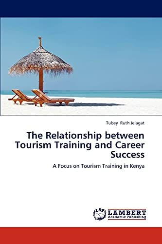 The Relationship between Tourism Training and Career Success: A Focus on Tourism Training in Kenya:...