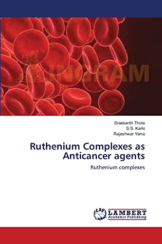 9783659124853: Ruthenium Complexes as Anticancer agents: Ruthenium complexes
