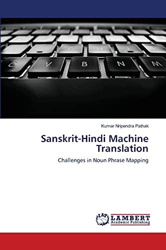 9783659125027: Sanskrit-Hindi Machine Translation: Challenges in Noun Phrase Mapping