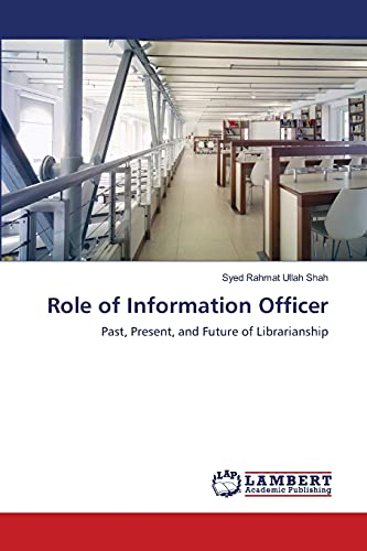 Role of Information Officer: Past, Present, and Future of Librarianship: Syed Rahmat Ullah Shah