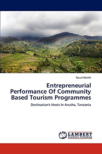 9783659125782: Entrepreneurial Performance Of Community Based Tourism Programmes: Destination's Hosts In Arusha, Tanzania