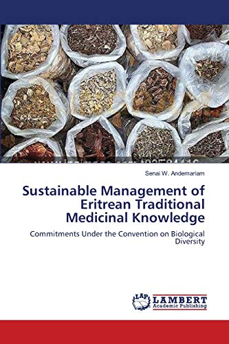 9783659126208: Sustainable Management of Eritrean Traditional Medicinal Knowledge: Commitments Under the Convention on Biological Diversity