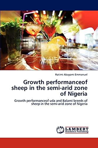 9783659126338: Growth performanceof sheep in the semi-arid zone of Nigeria: Growth performanceof uda and Balami breeds of sheep in the semi-arid zone of Nigeria