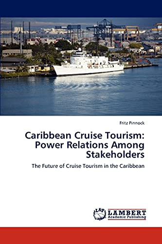 9783659126444: Caribbean Cruise Tourism: Power Relations Among Stakeholders: The Future of Cruise Tourism in the Caribbean