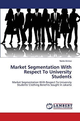 Market Segmentation With Respect To University Students: Annisa, Nadia