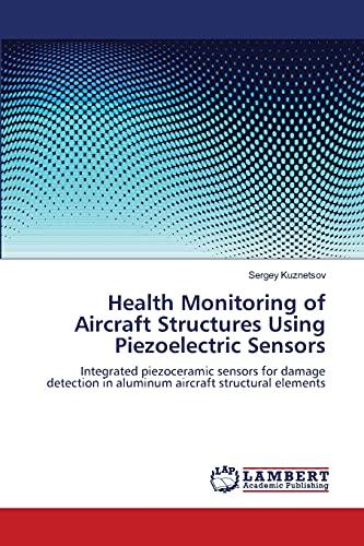 Health Monitoring of Aircraft Structures Using Piezoelectric Sensors: Sergey Kuznetsov