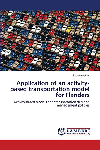 Application of an activity-based transportation model for Flanders: Bruno Kochan