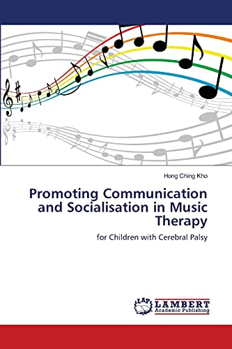 Promoting Communication and Socialisation in Music Therapy: Hong Ching Kho