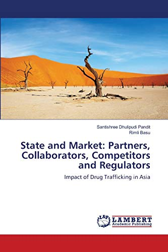 State and Market: Partners, Collaborators, Competitors and Regulators: Impact of Drug Trafficking ...