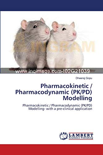 9783659129186: Pharmacokinetic / Pharmacodynamic (PK/PD) Modelling: Pharmacokinetic / Pharmacodynamic (PK/PD) Modelling- with a pre-clinical application
