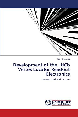Development of the Lhcb Vertex Locator Readout: Iouri Ermoline
