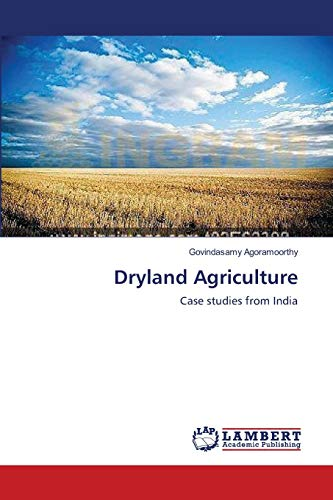 Dryland Agriculture: Case studies from India (Paperback): Govindasamy Agoramoorthy