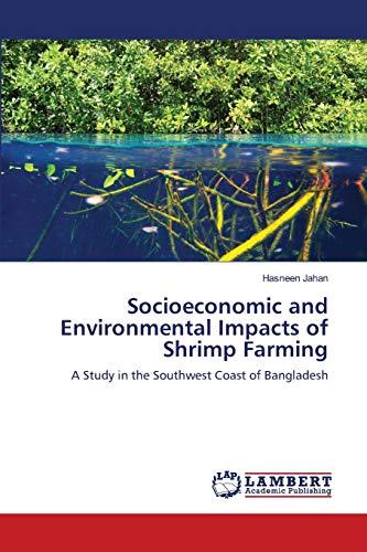 Socioeconomic and Environmental Impacts of Shrimp Farming: Hasneen Jahan