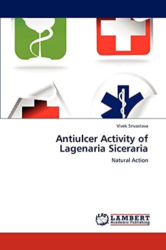 Antiulcer Activity of Lagenaria Siceraria: Vivek Srivastava