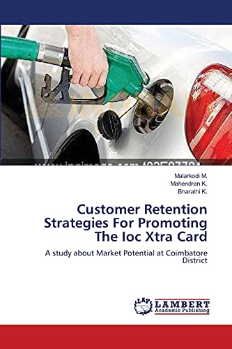 Customer Retention Strategies for Promoting the Ioc Xtra Card: Malarkodi M.