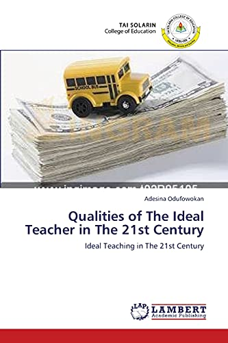 9783659132056: Qualities of The Ideal Teacher in The 21st Century: Ideal Teaching in The 21st Century