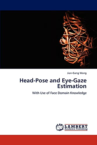9783659132100: Head-Pose and Eye-Gaze Estimation: With Use of Face Domain Knowledge