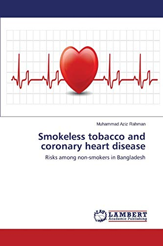 Smokeless Tobacco and Coronary Heart Disease: Muhammad Aziz Rahman